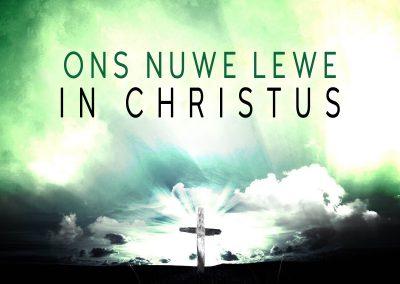 Ons nuwe lewe in Christus